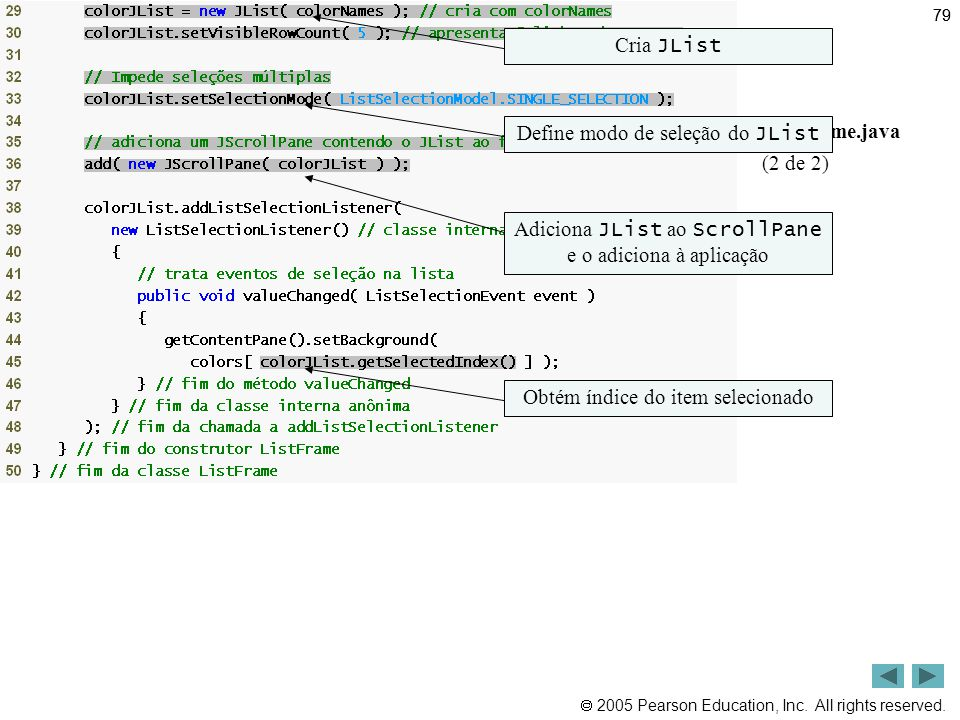 Outline Cria JList ListFrame.java Define modo de seleção do JList