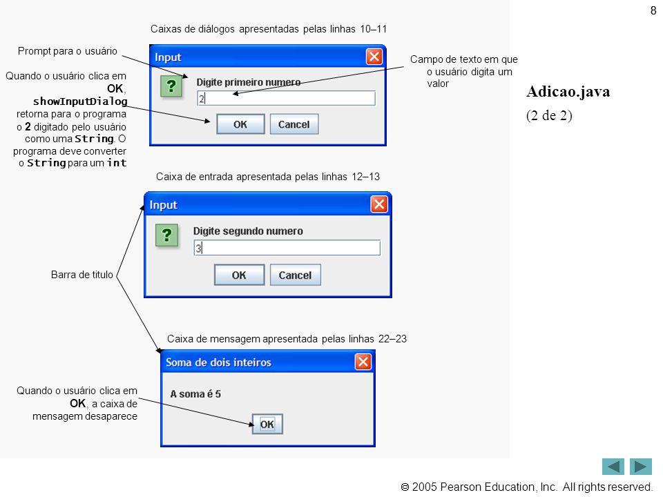 8 Caixas de diálogos apresentadas pelas linhas 10–11. Prompt para o usuário. Campo de texto em que o usuário digita um valor.