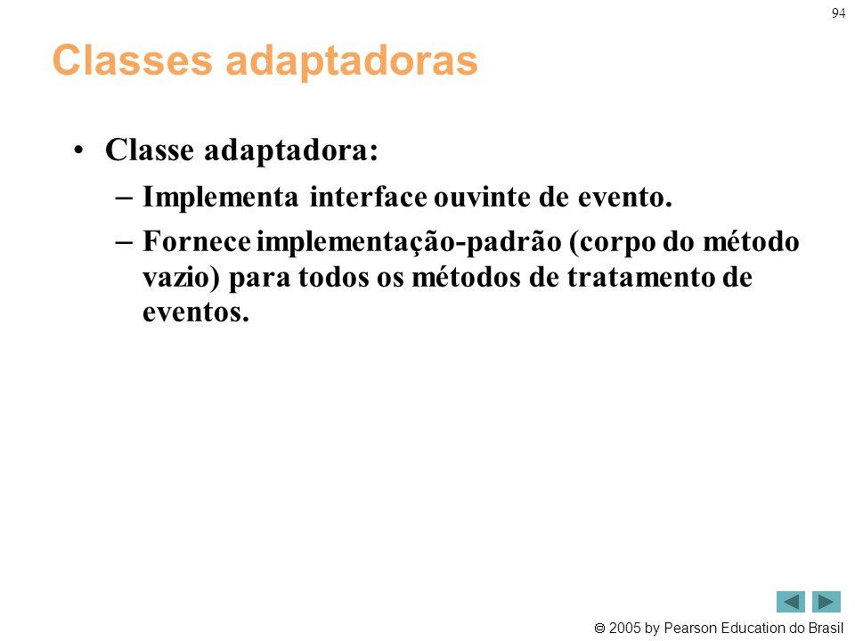 Classes adaptadoras Classe adaptadora: