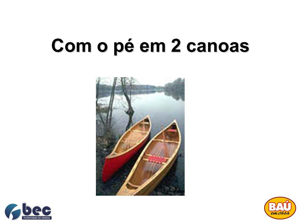 Com o pé em 2 canoas