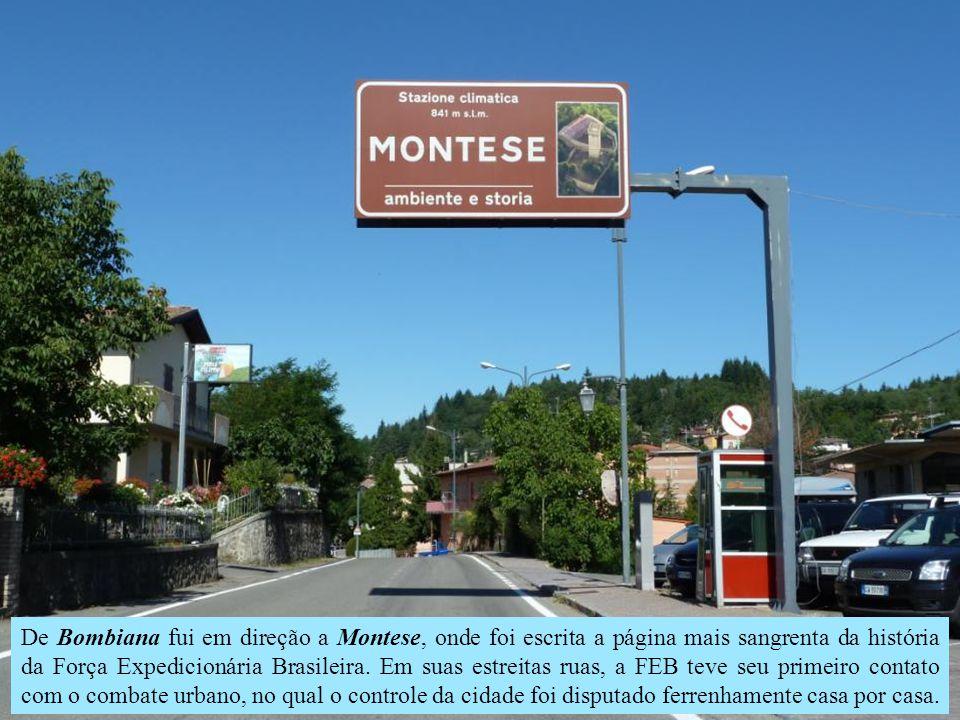 De Bombiana fui em direção a Montese, onde foi escrita a página mais sangrenta da história da Força Expedicionária Brasileira.