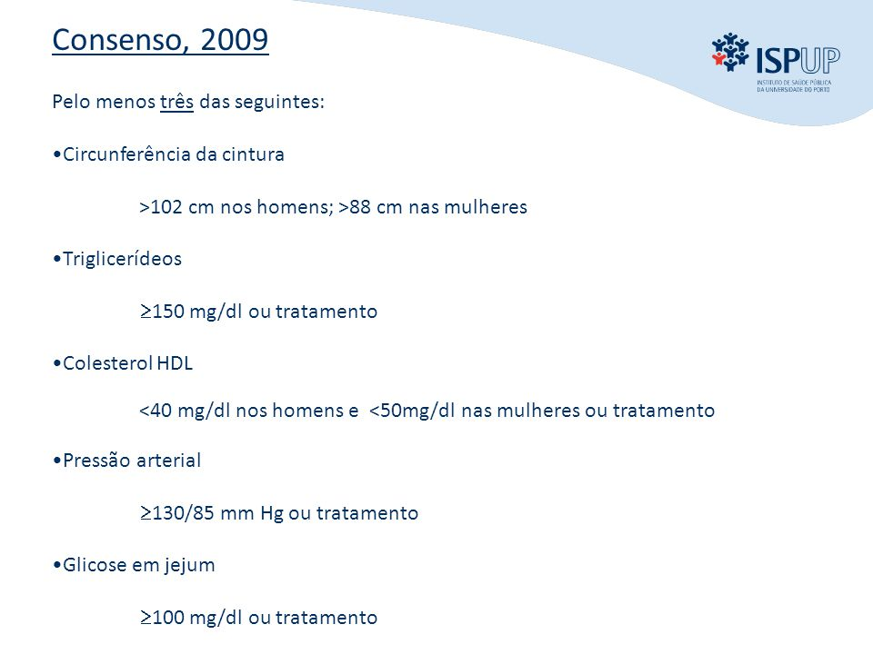 Consenso, 2009 Pelo menos três das seguintes: