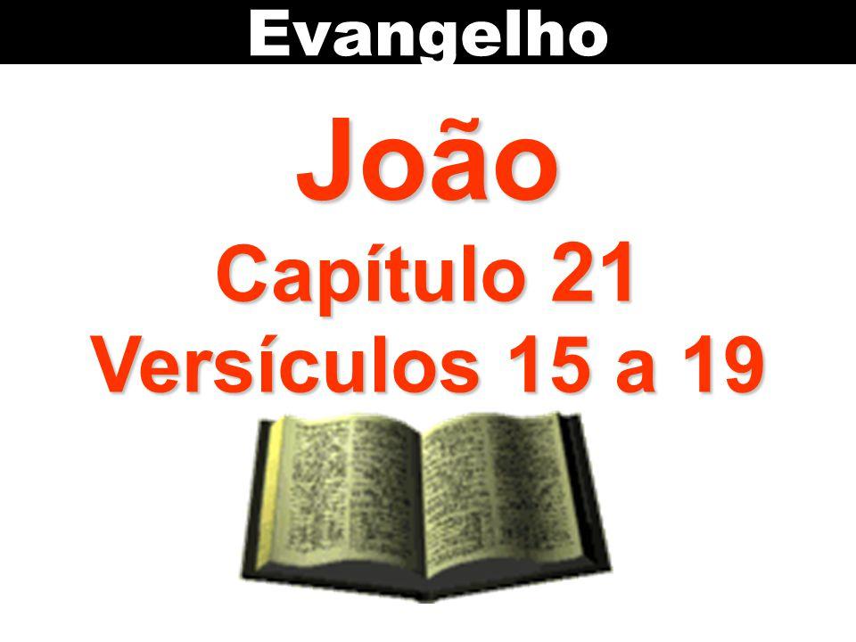 Evangelho João Capítulo 21 Versículos 15 a 19