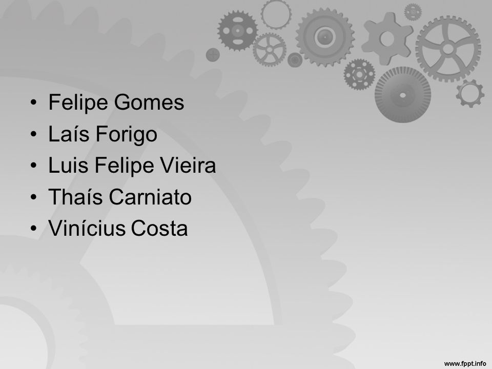 Felipe Gomes Laís Forigo Luis Felipe Vieira Thaís Carniato Vinícius Costa