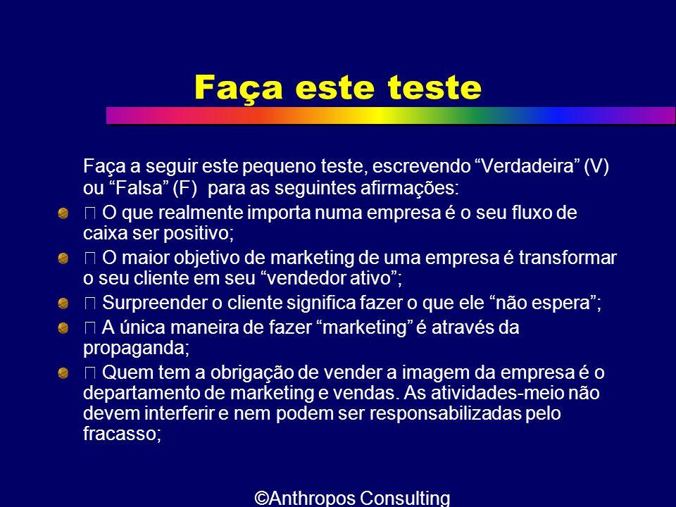 Faça este teste Faça a seguir este pequeno teste, escrevendo Verdadeira (V) ou Falsa (F) para as seguintes afirmações: