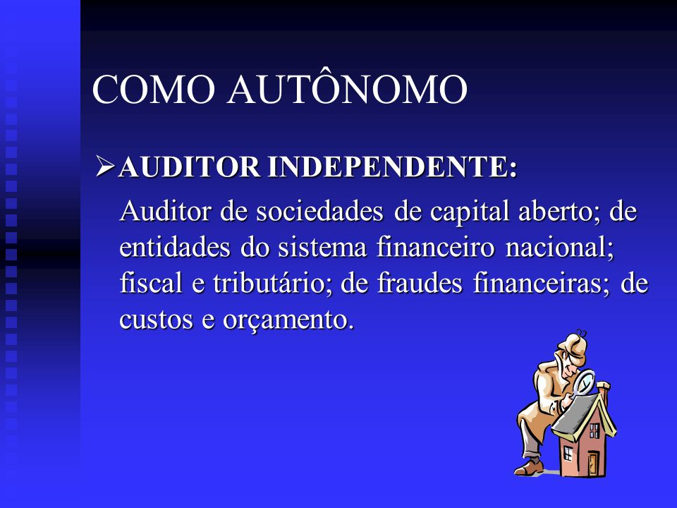 COMO AUTÔNOMO AUDITOR INDEPENDENTE: