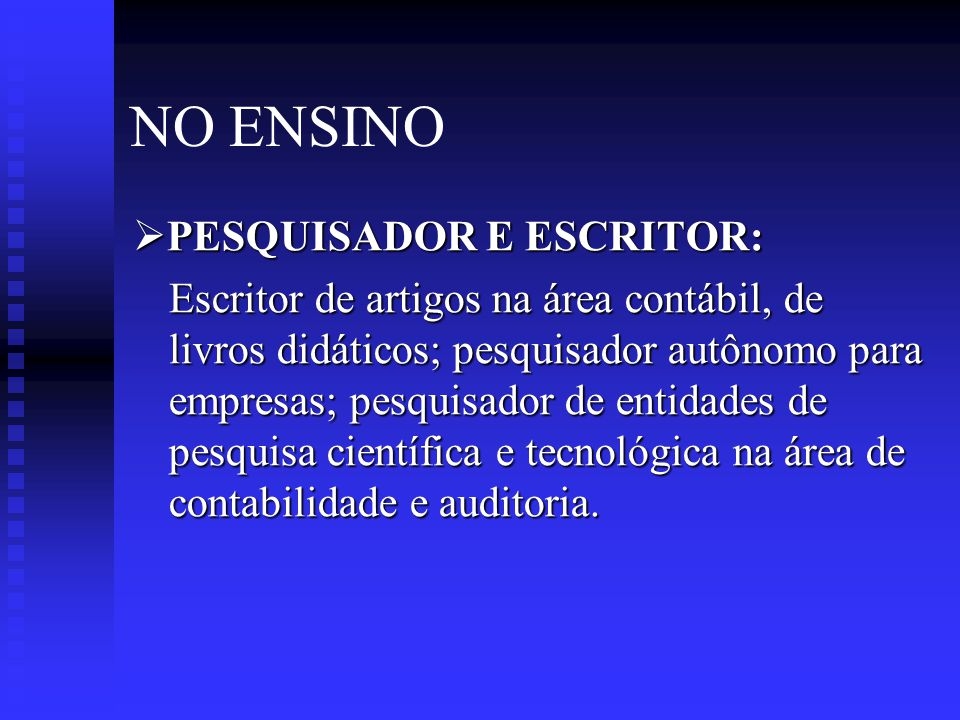 NO ENSINO PESQUISADOR E ESCRITOR: