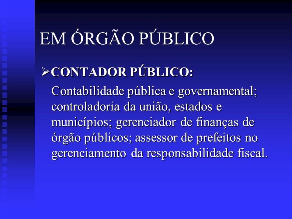 EM ÓRGÃO PÚBLICO CONTADOR PÚBLICO: