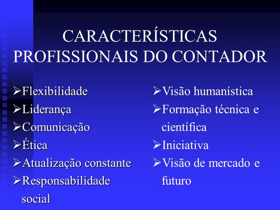 CARACTERÍSTICAS PROFISSIONAIS DO CONTADOR