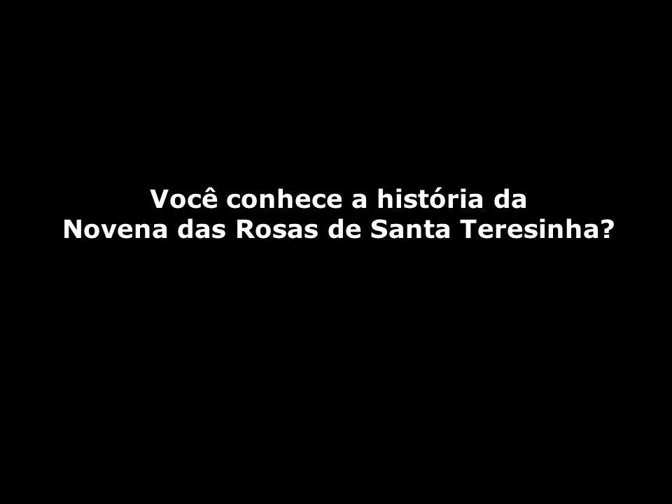 Você conhece a história da Novena das Rosas de Santa Teresinha