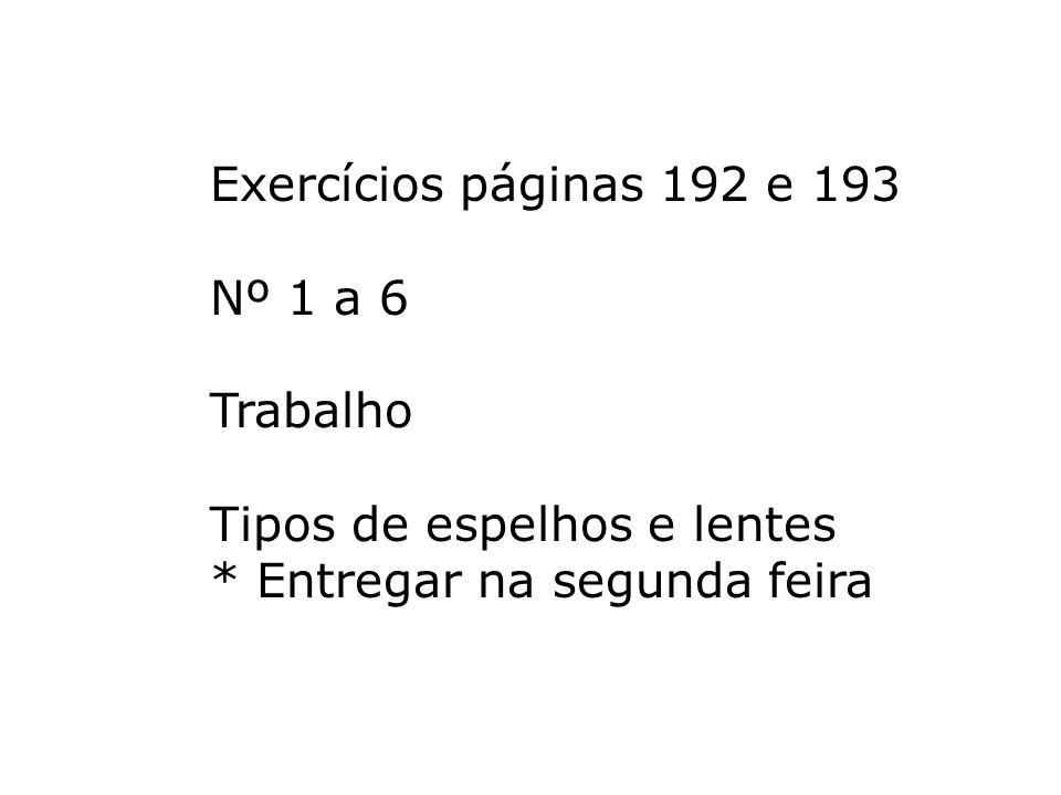 Exercícios páginas 192 e 193 Nº 1 a 6. Trabalho.