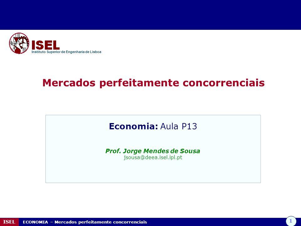 Mercados perfeitamente concorrenciais Prof. Jorge Mendes de Sousa