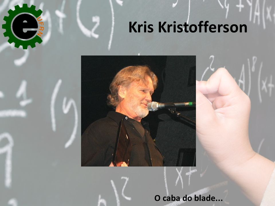 Kris Kristofferson O caba do blade...