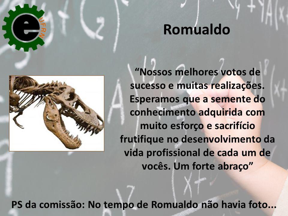 PS da comissão: No tempo de Romualdo não havia foto...