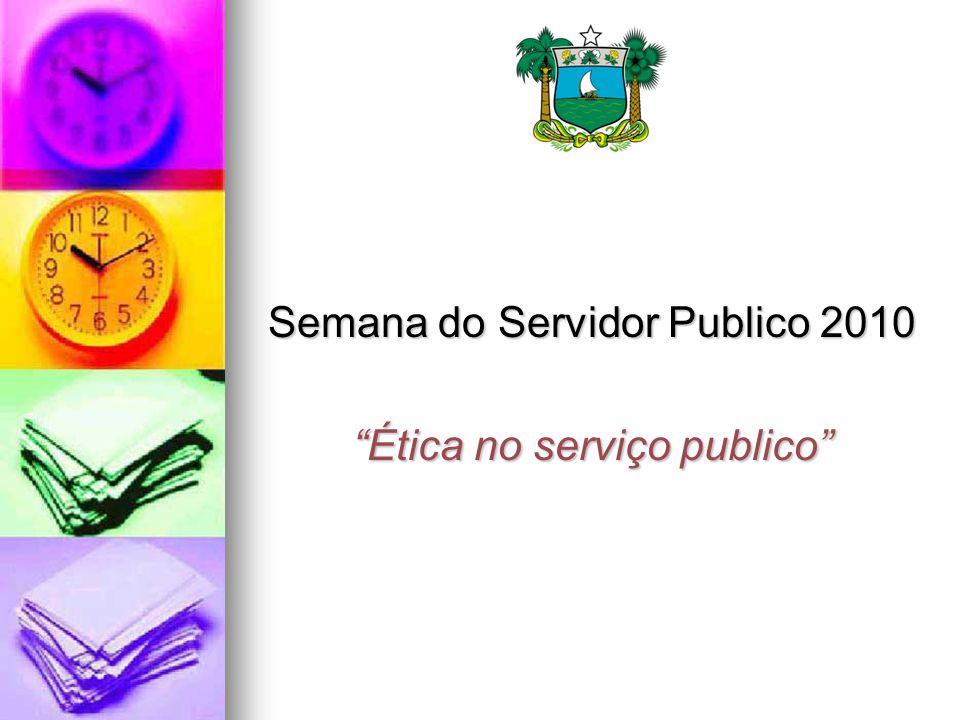 Semana do Servidor Publico 2010 Ética no serviço publico