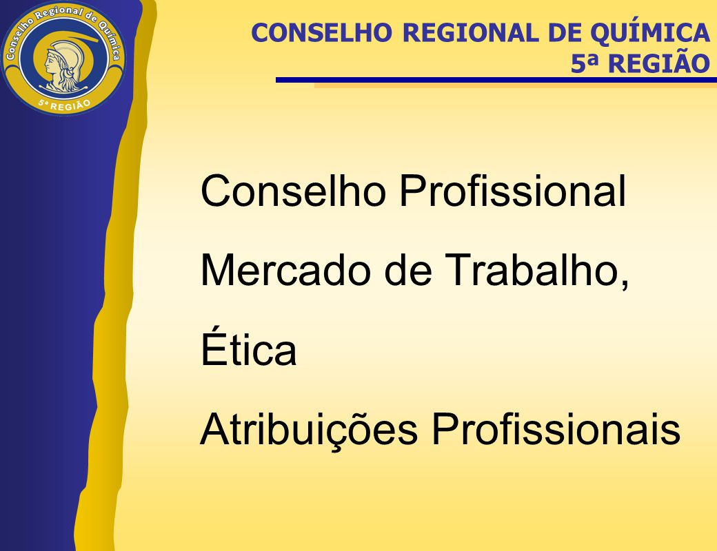 Conselho Profissional Mercado de Trabalho, Ética