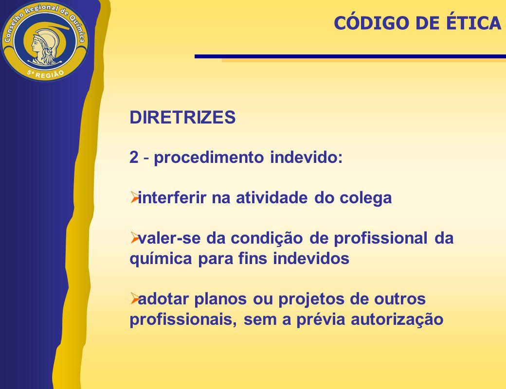 CÓDIGO DE ÉTICA DIRETRIZES 2 - procedimento indevido: