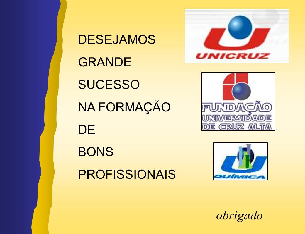 DESEJAMOS GRANDE SUCESSO NA FORMAÇÃO DE BONS PROFISSIONAIS obrigado