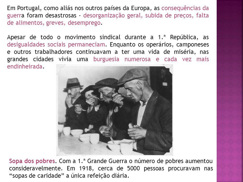 Em Portugal, como aliás nos outros países da Europa, as consequências da guerra foram desastrosas - desorganização geral, subida de preços, falta de alimentos, greves, desemprego.