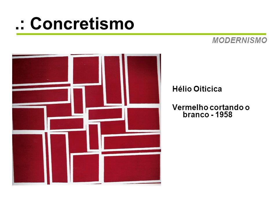 .: Concretismo MODERNISMO Hélio Oiticica