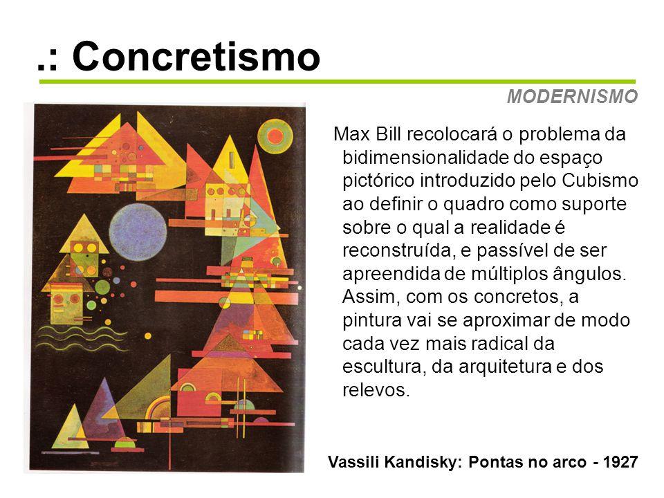 .: Concretismo MODERNISMO.