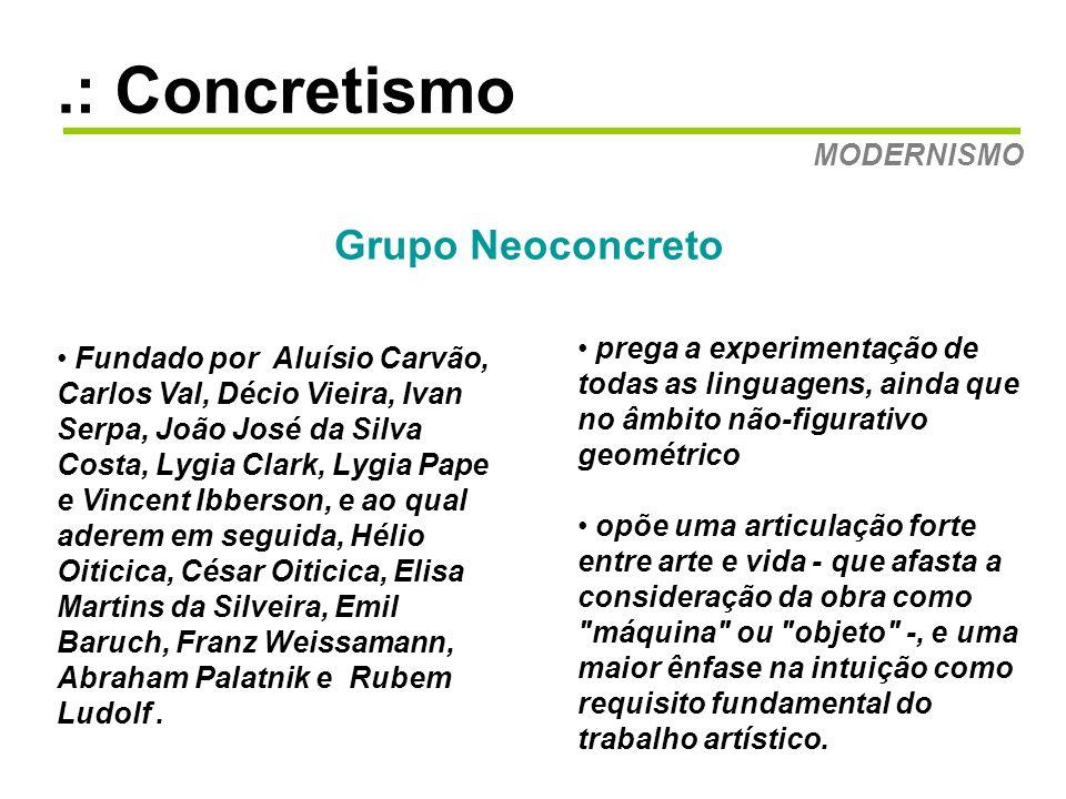 .: Concretismo Grupo Neoconcreto MODERNISMO