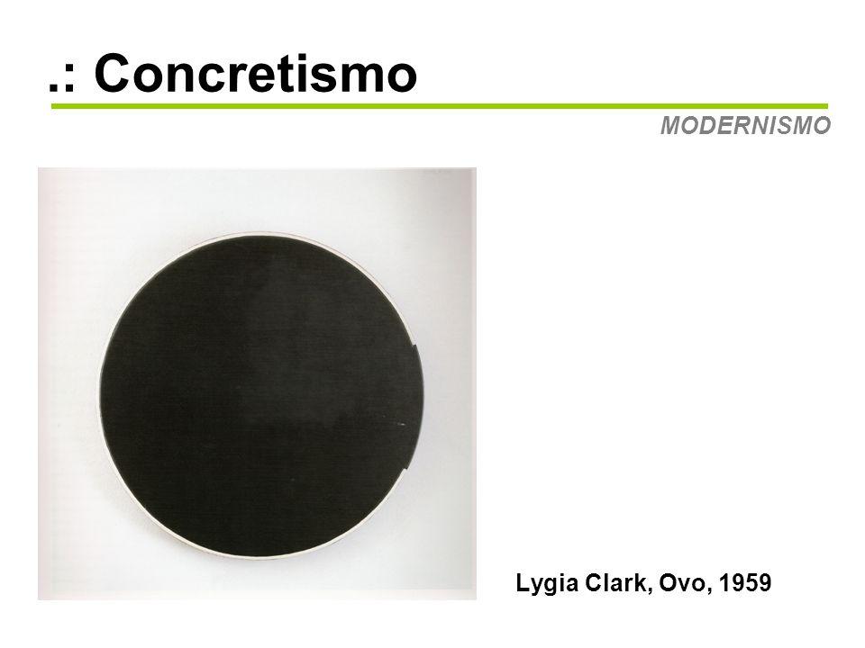 .: Concretismo MODERNISMO Lygia Clark, Ovo, 1959