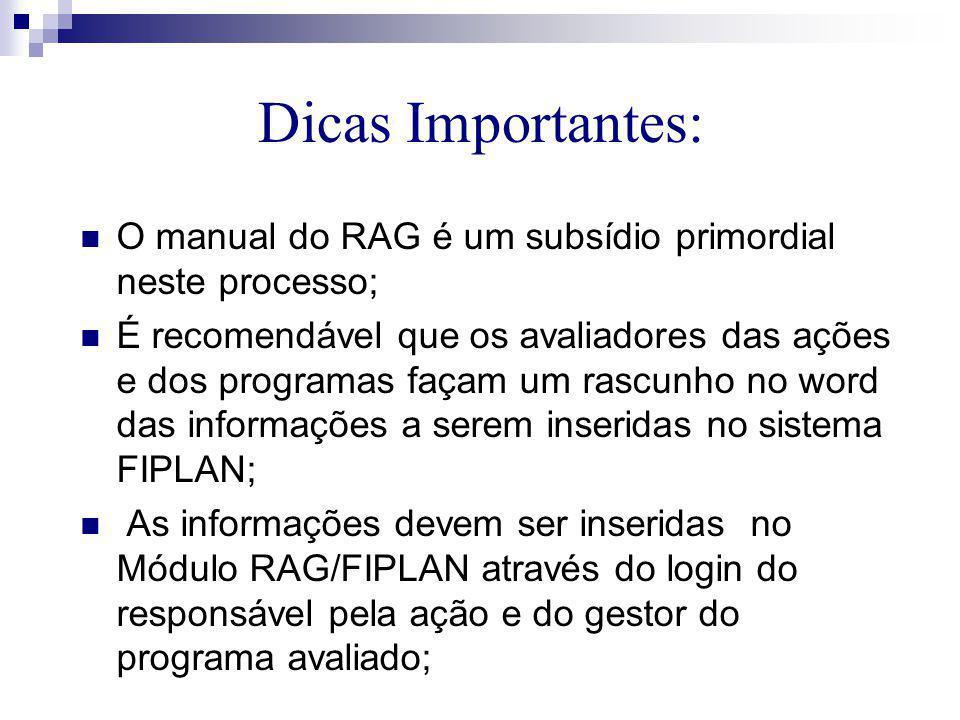 Dicas Importantes: O manual do RAG é um subsídio primordial neste processo;