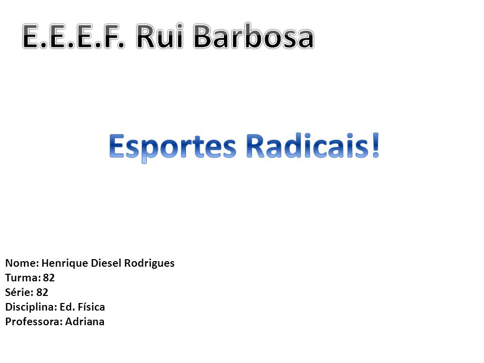 E.E.E.F. Rui Barbosa Esportes Radicais!