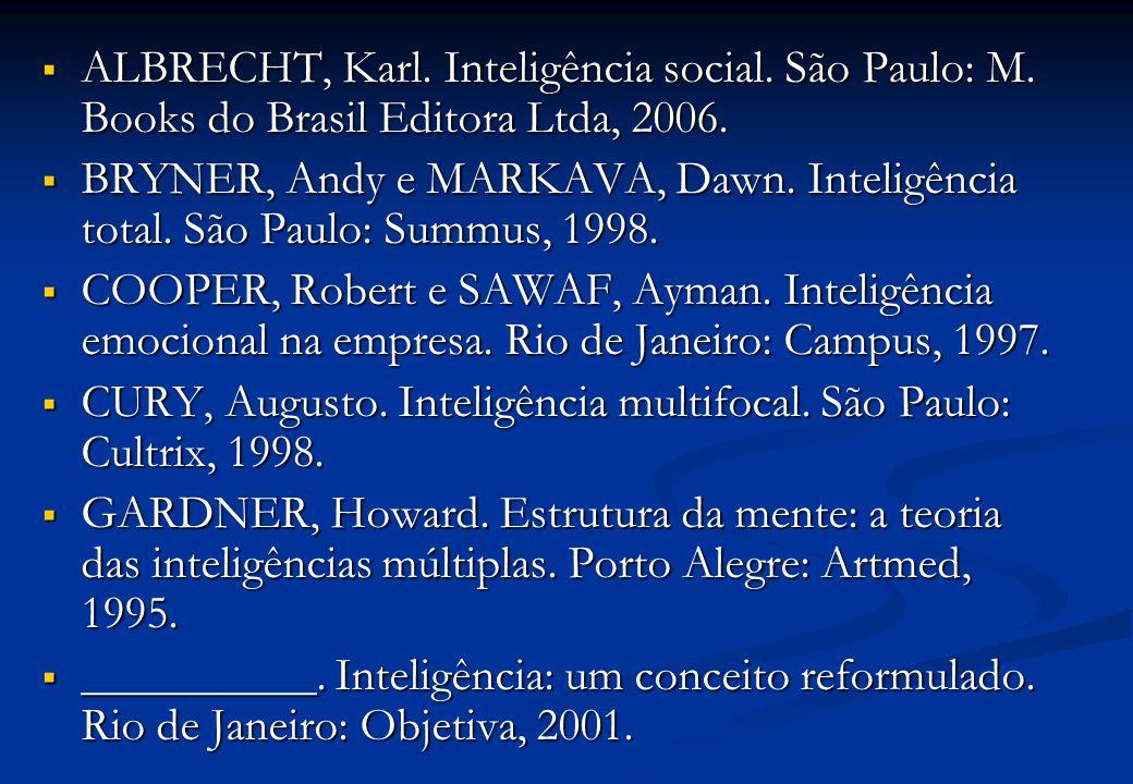 ALBRECHT, Karl. Inteligência social. São Paulo: M