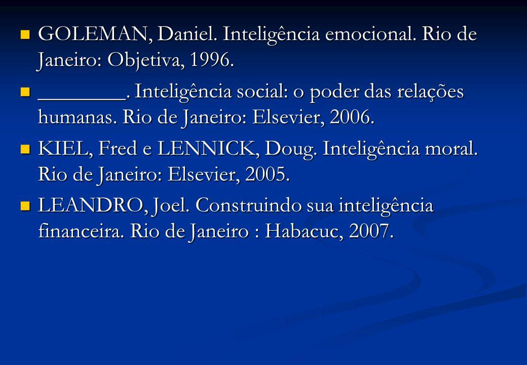 GOLEMAN, Daniel. Inteligência emocional. Rio de Janeiro: Objetiva, 1996.