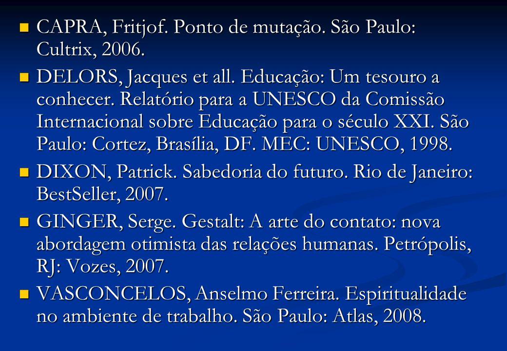 CAPRA, Fritjof. Ponto de mutação. São Paulo: Cultrix, 2006.