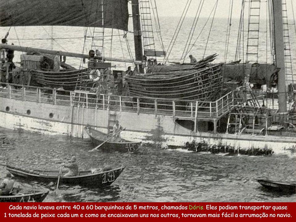 Cada navio levava entre 40 a 60 barquinhos de 5 metros, chamados Dóris