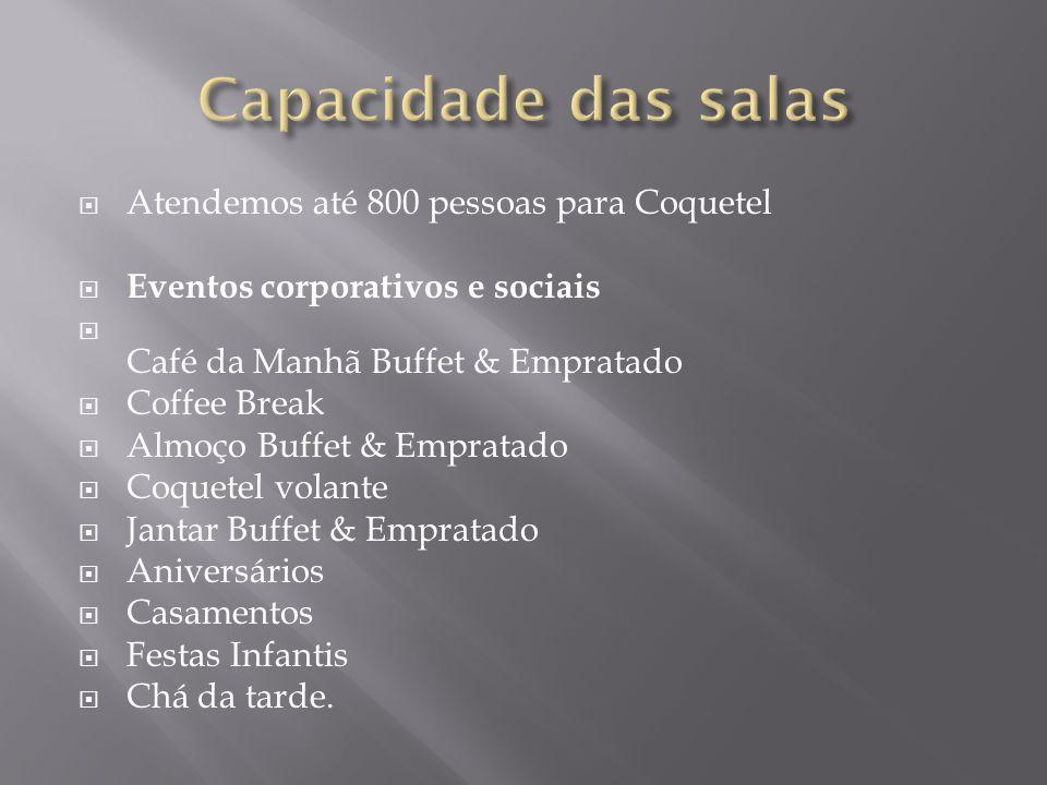 Capacidade das salas Atendemos até 800 pessoas para Coquetel