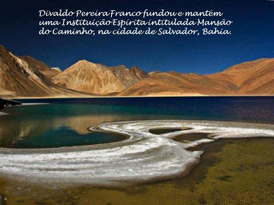 Divaldo Pereira Franco fundou e mantém uma Instituição Espírita intitulada Mansão do Caminho, na cidade de Salvador, Bahia.