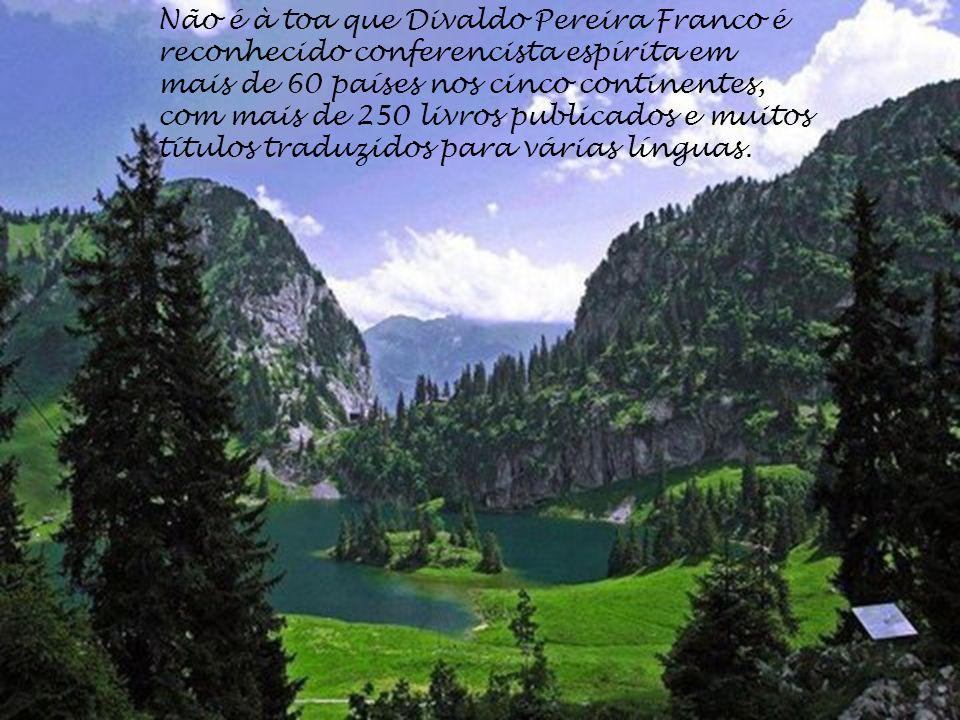 Não é à toa que Divaldo Pereira Franco é reconhecido conferencista espírita em mais de 60 países nos cinco continentes, com mais de 250 livros publicados e muitos títulos traduzidos para várias línguas.