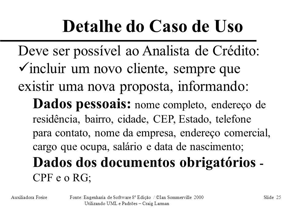 Detalhe do Caso de Uso Deve ser possível ao Analista de Crédito:
