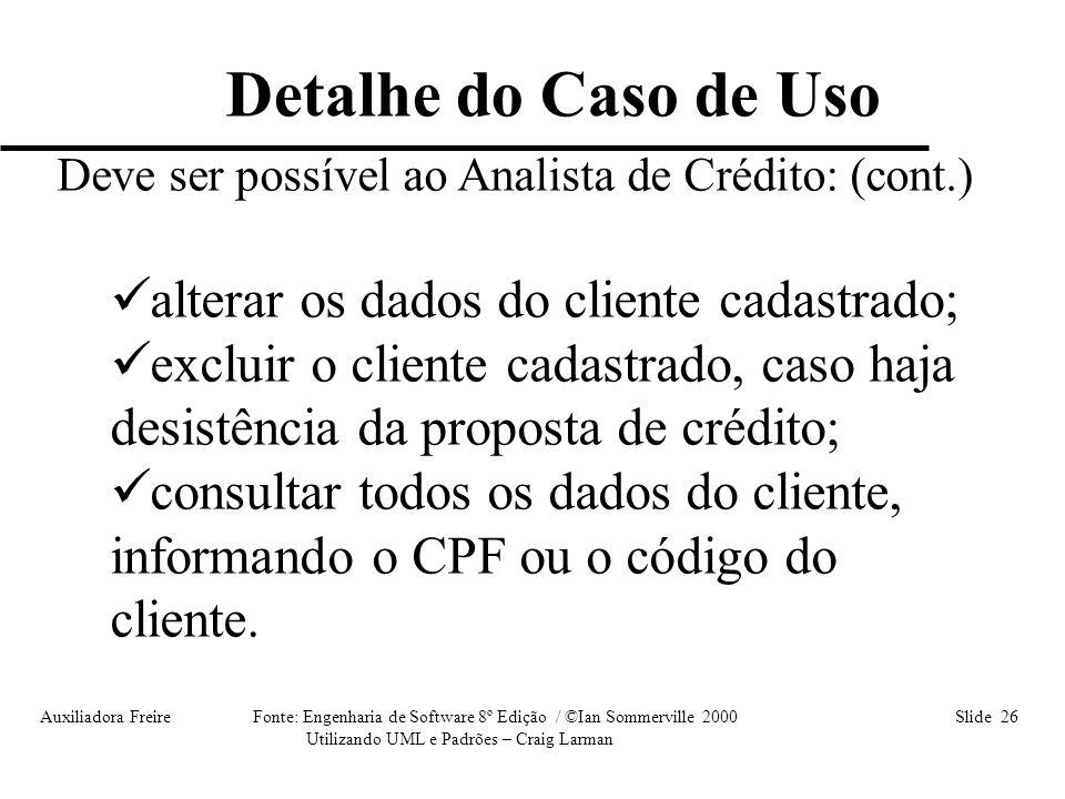 Detalhe do Caso de Uso alterar os dados do cliente cadastrado;