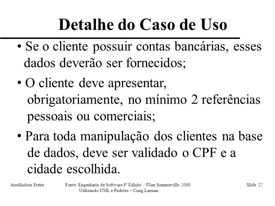 Detalhe do Caso de Uso Se o cliente possuir contas bancárias, esses