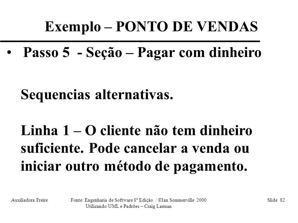 Exemplo – PONTO DE VENDAS Passo 5 - Seção – Pagar com dinheiro