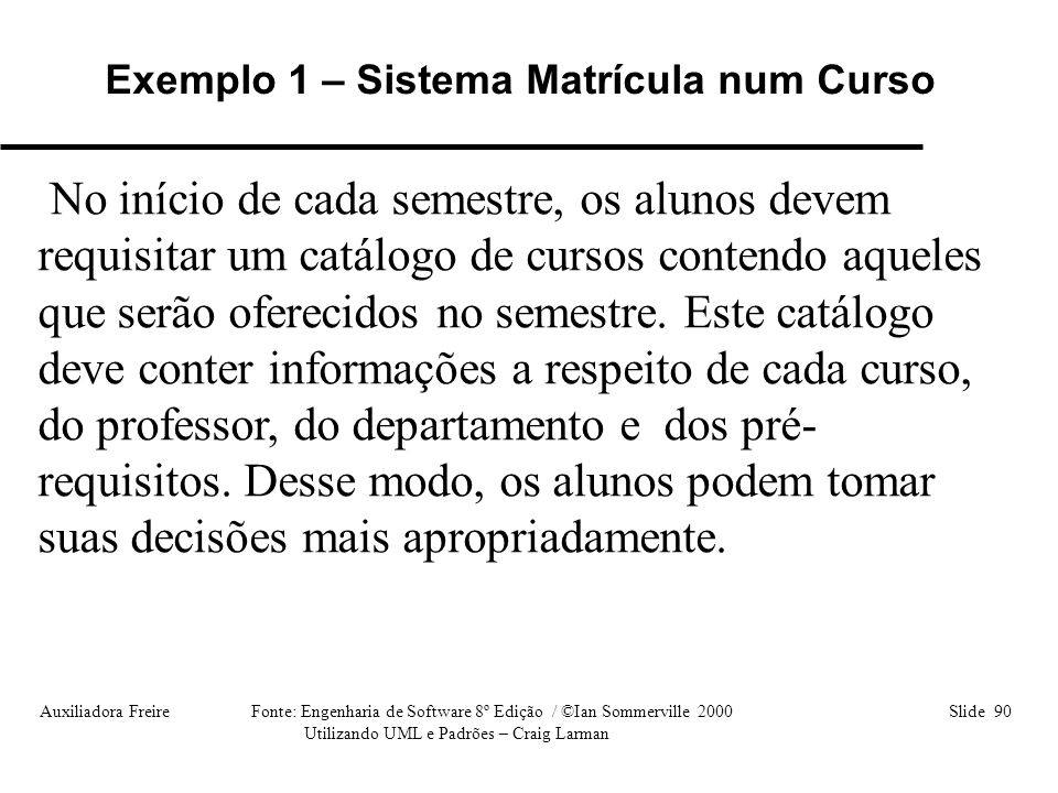 Exemplo 1 – Sistema Matrícula num Curso