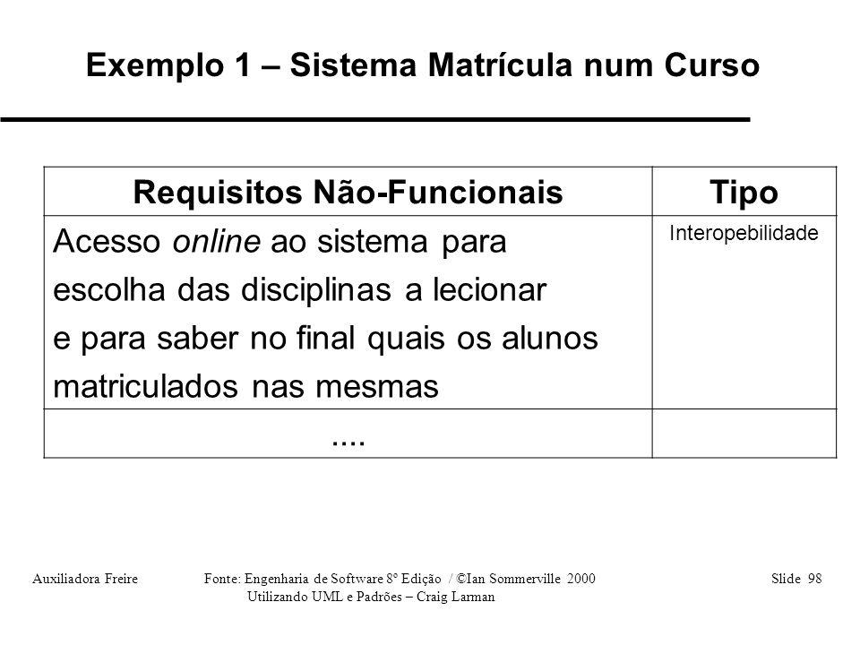 Exemplo 1 – Sistema Matrícula num Curso Requisitos Não-Funcionais
