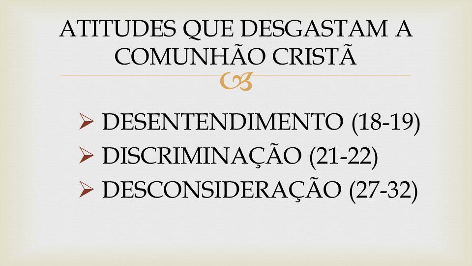 ATITUDES QUE DESGASTAM A COMUNHÃO CRISTÃ