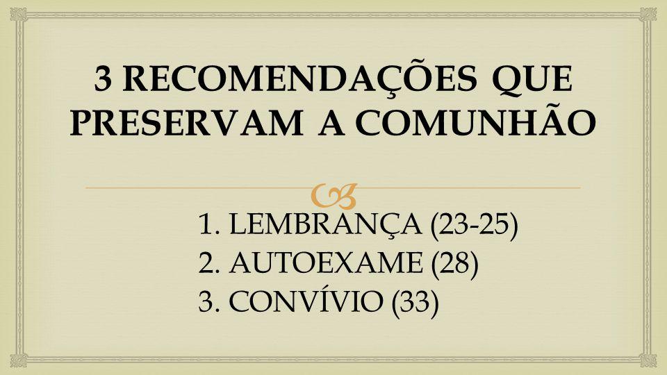3 RECOMENDAÇÕES QUE PRESERVAM A COMUNHÃO