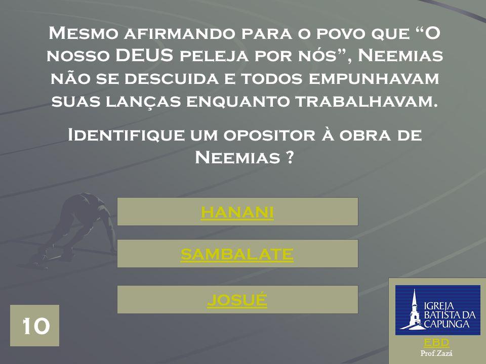 Identifique um opositor à obra de Neemias