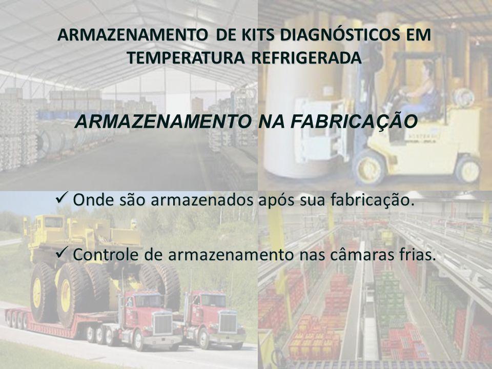 ARMAZENAMENTO DE KITS DIAGNÓSTICOS EM TEMPERATURA REFRIGERADA