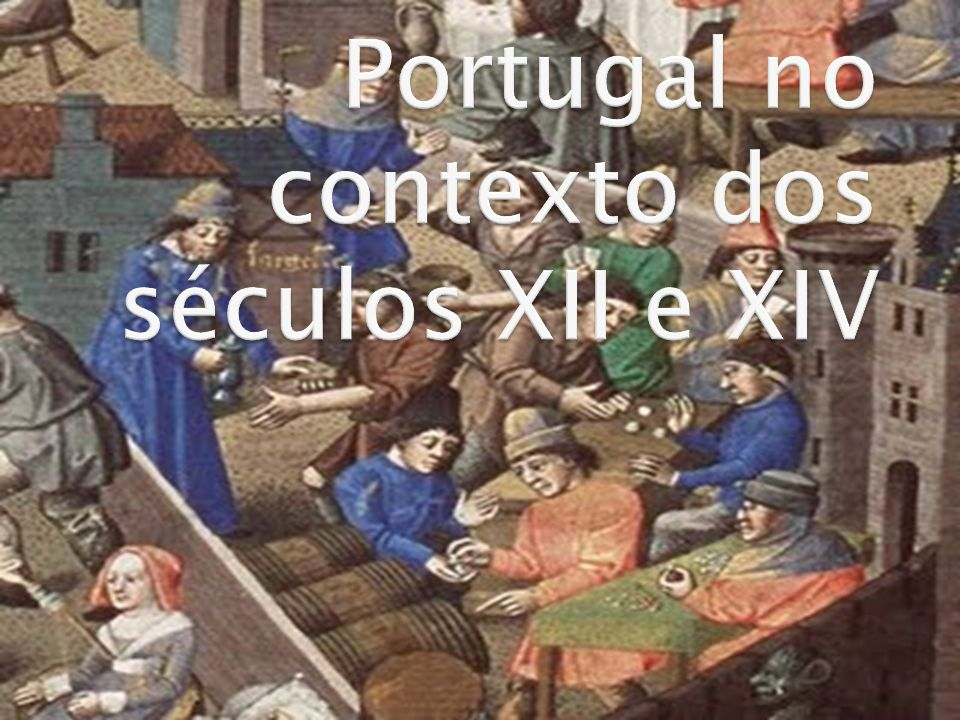 Portugal no contexto dos séculos XII e XIV