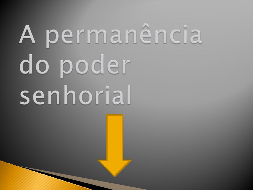 A permanência do poder senhorial