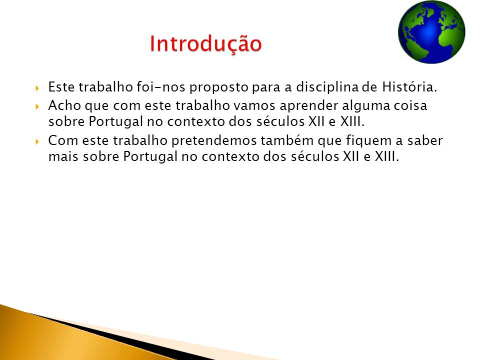 Introdução Este trabalho foi-nos proposto para a disciplina de História.