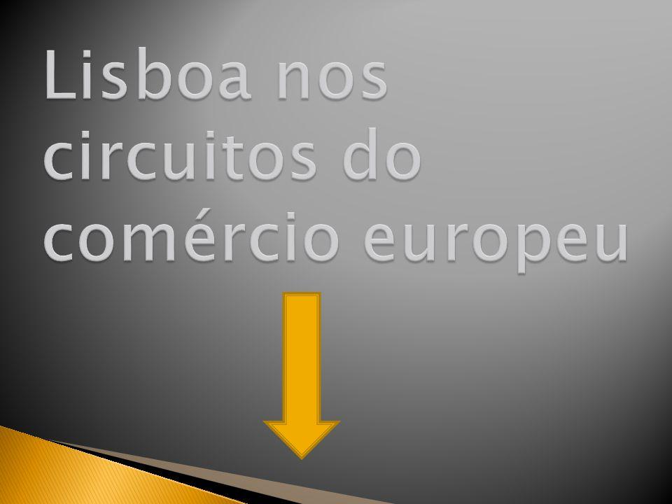 Lisboa nos circuitos do comércio europeu